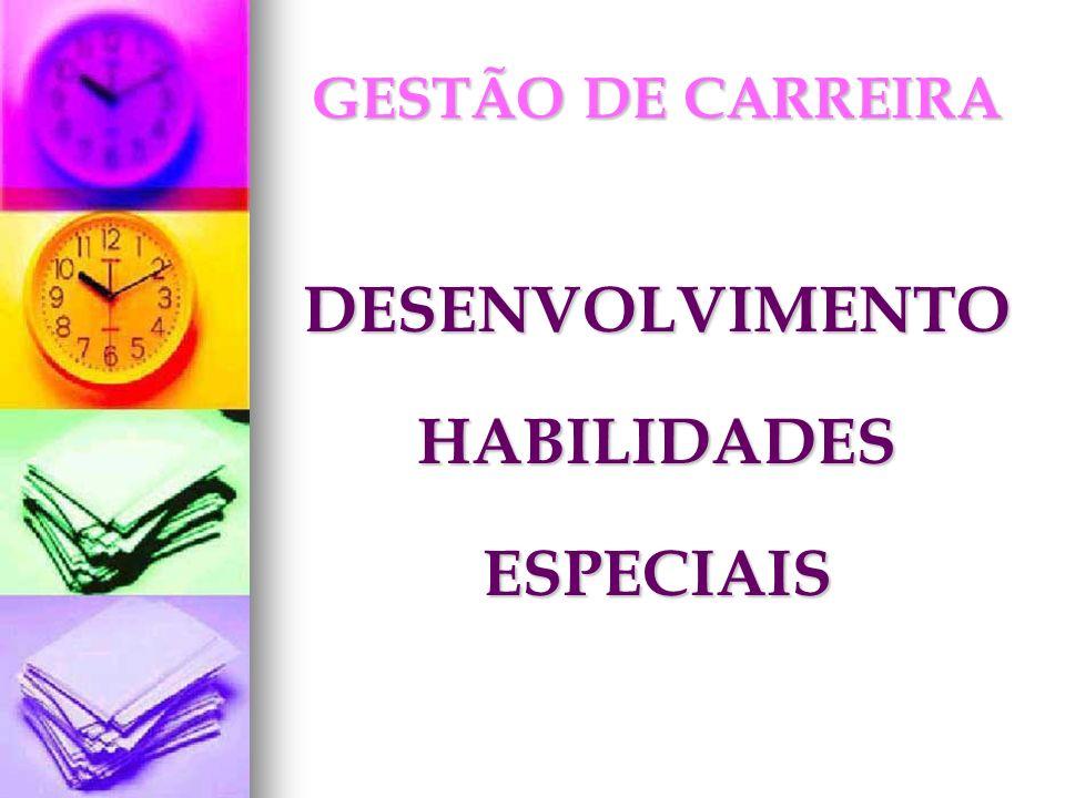 DESENVOLVIMENTO HABILIDADES ESPECIAIS