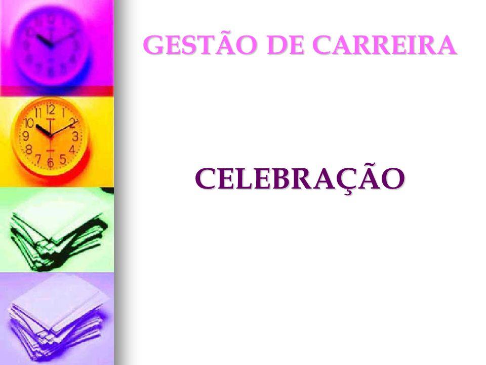 GESTÃO DE CARREIRA CELEBRAÇÃO