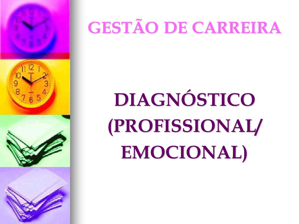 DIAGNÓSTICO (PROFISSIONAL/ EMOCIONAL)