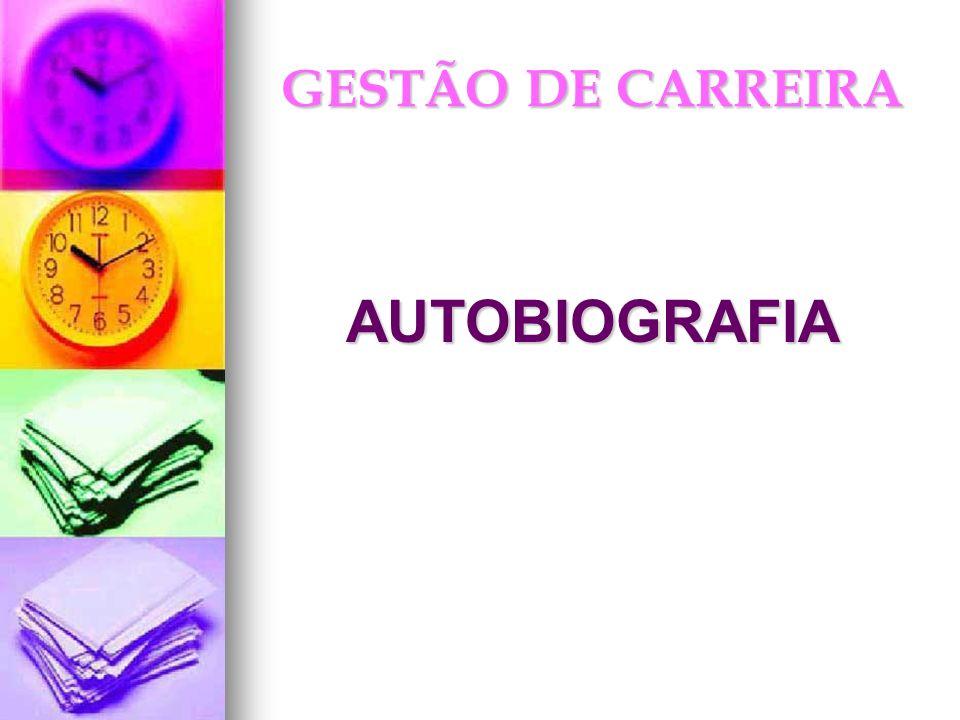 GESTÃO DE CARREIRA AUTOBIOGRAFIA