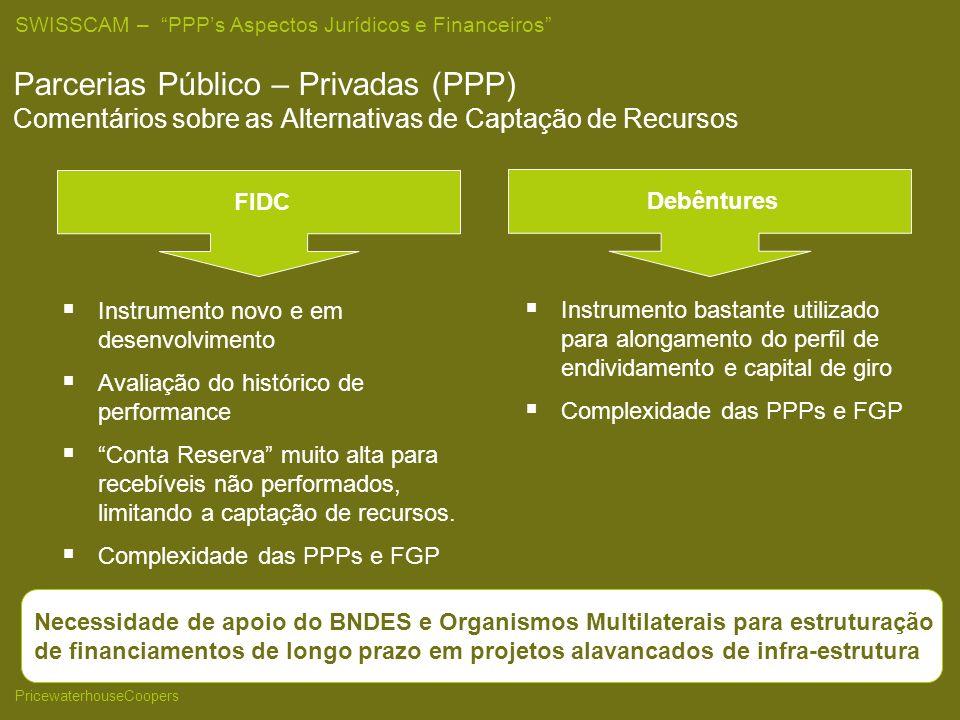 25/03/2017 Parcerias Público – Privadas (PPP) Comentários sobre as Alternativas de Captação de Recursos.