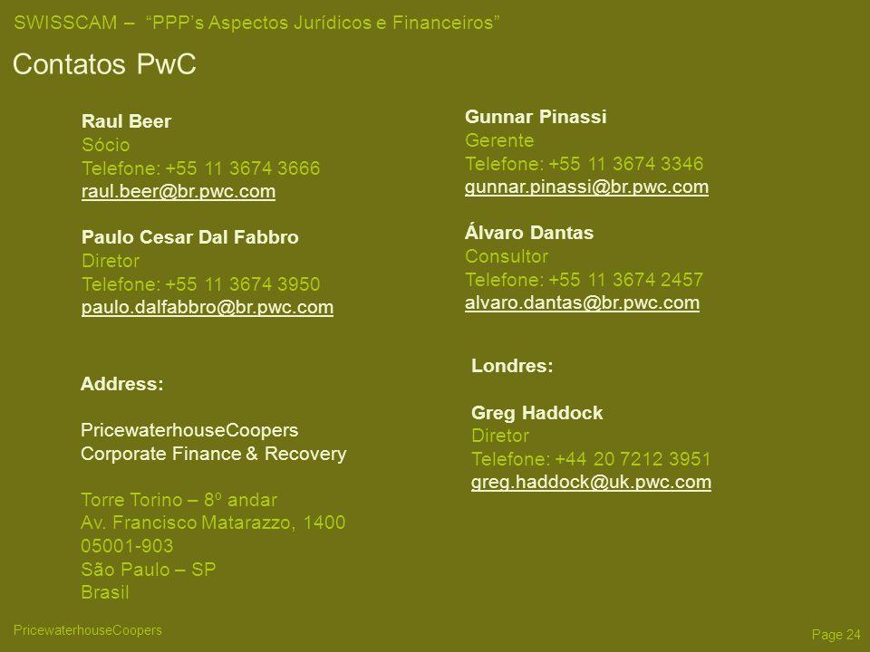 Contatos PwC Gunnar Pinassi Raul Beer Gerente Sócio