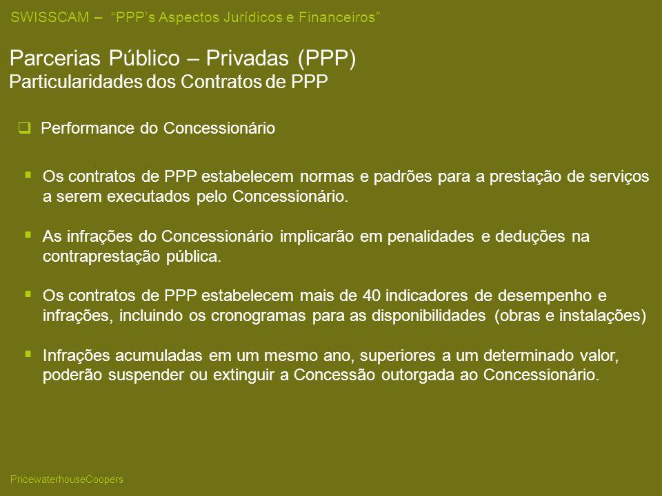 25/03/2017 Parcerias Público – Privadas (PPP) Particularidades dos Contratos de PPP. Performance do Concessionário.