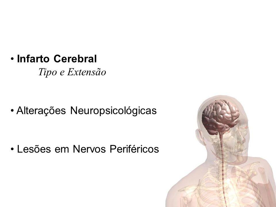 Infarto Cerebral Tipo e Extensão Alterações Neuropsicológicas Lesões em Nervos Periféricos