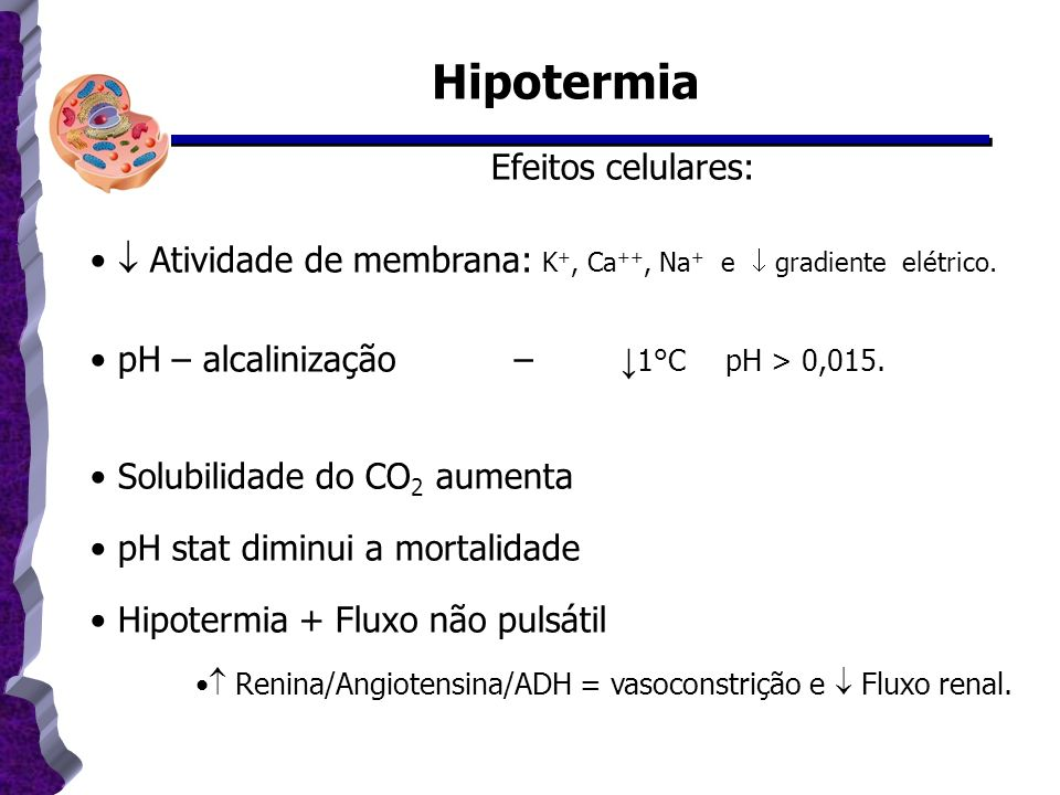 Hipotermia Efeitos celulares: