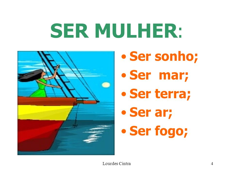 SER MULHER: Ser sonho; Ser mar; Ser terra; Ser ar; Ser fogo;