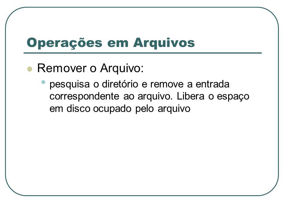 Operações em Arquivos Remover o Arquivo: