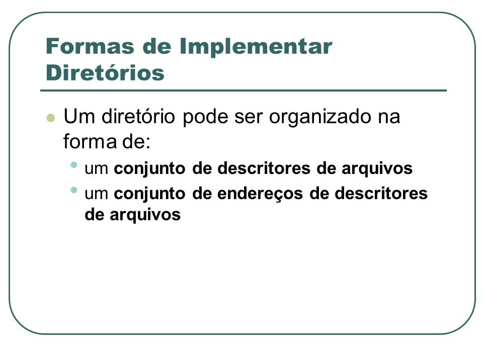 Formas de Implementar Diretórios