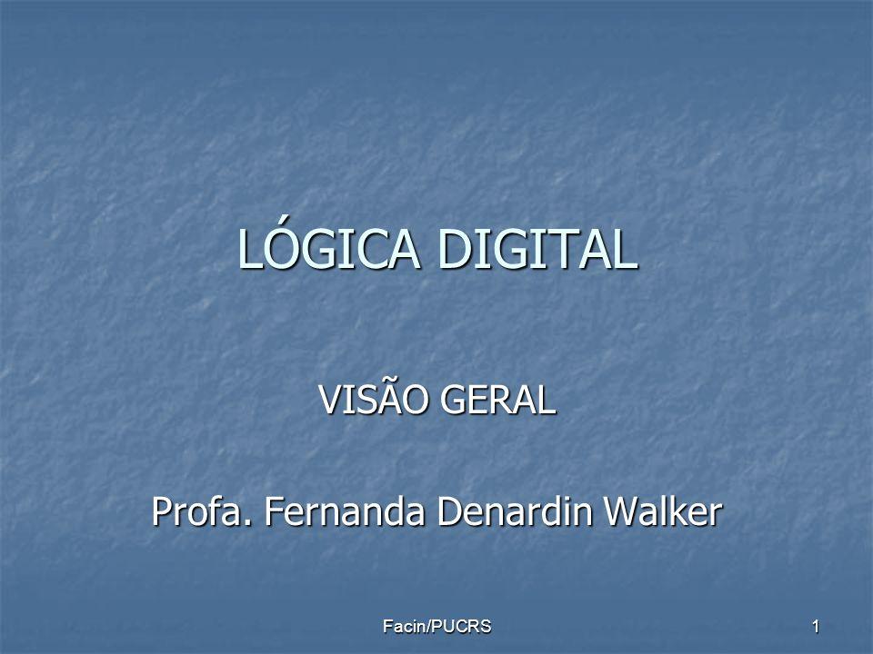 VISÃO GERAL Profa. Fernanda Denardin Walker