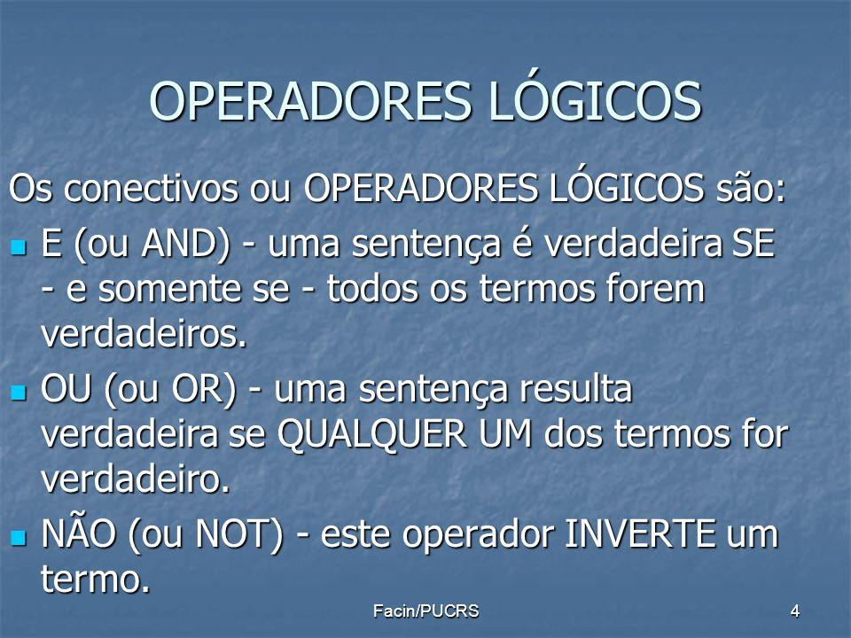 OPERADORES LÓGICOS Os conectivos ou OPERADORES LÓGICOS são: