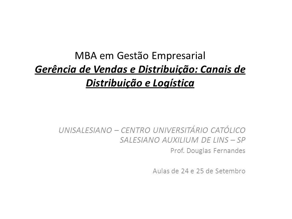 MBA em Gestão Empresarial Gerência de Vendas e Distribuição: Canais de Distribuição e Logística