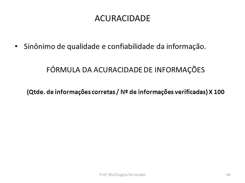 (Qtde. de informações corretas / Nº de informações verificadas) X 100