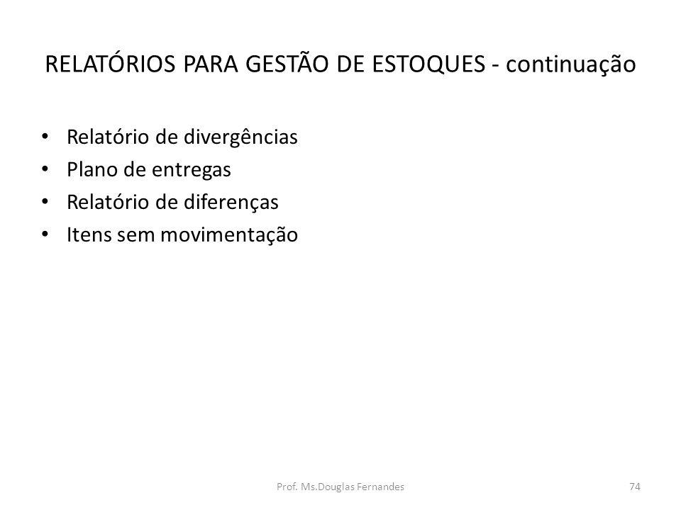 RELATÓRIOS PARA GESTÃO DE ESTOQUES - continuação