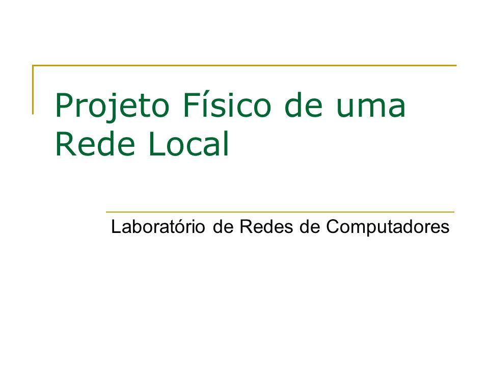 Projeto Físico de uma Rede Local