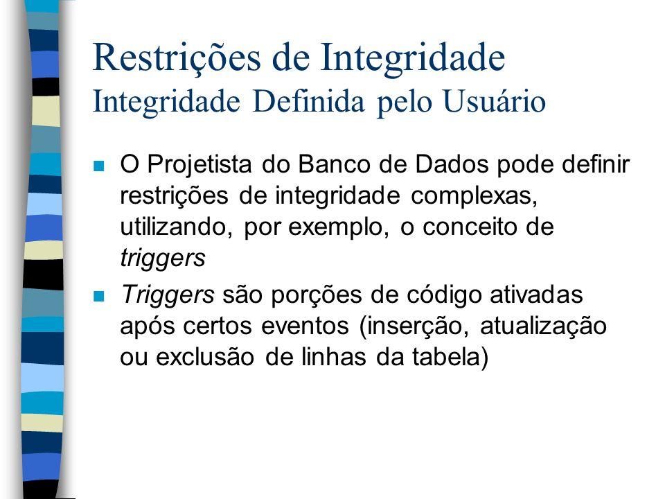 Restrições de Integridade Integridade Definida pelo Usuário