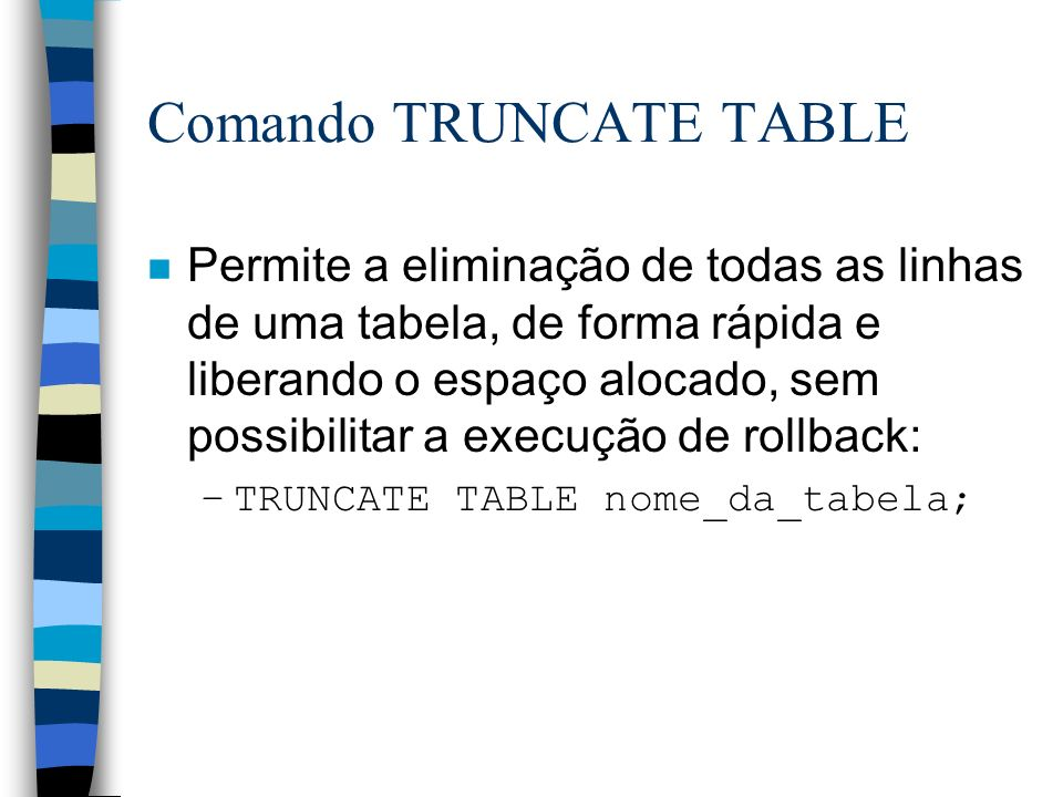Comando TRUNCATE TABLE
