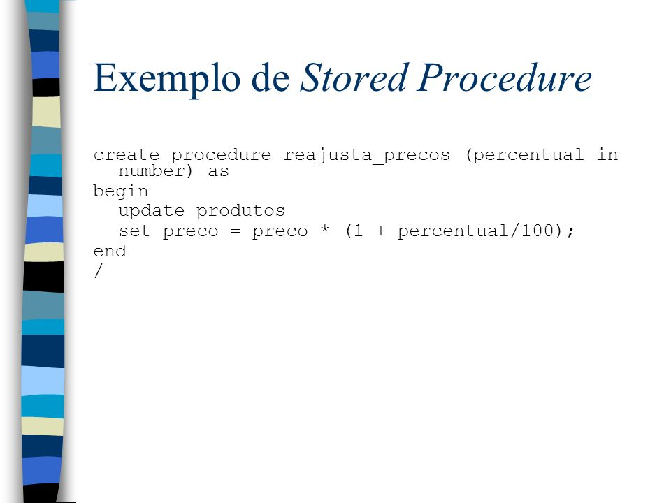 Exemplo de Stored Procedure