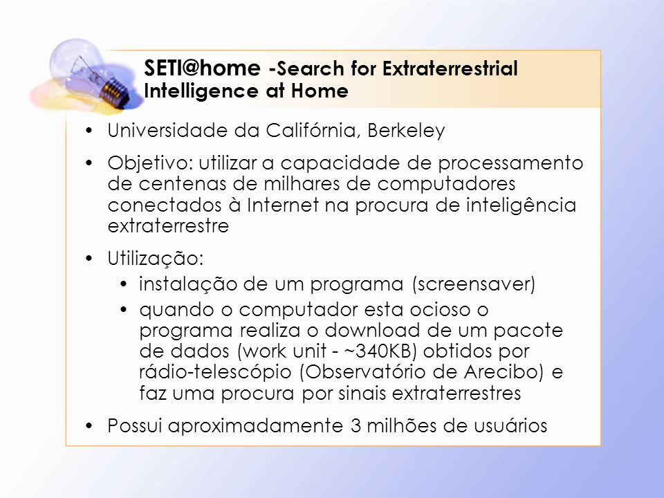 SETI@home -Search for Extraterrestrial Intelligence at Home