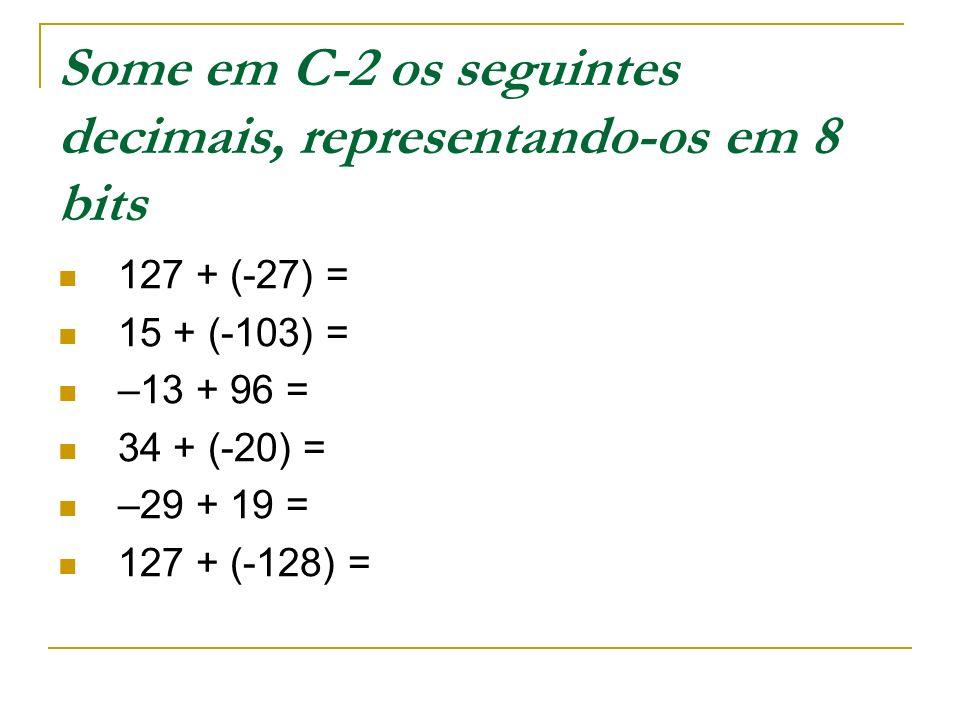Some em C-2 os seguintes decimais, representando-os em 8 bits