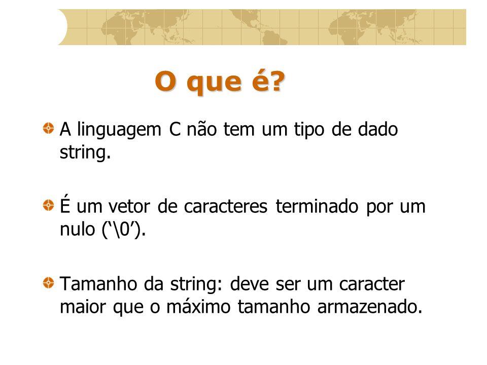 O que é A linguagem C não tem um tipo de dado string.