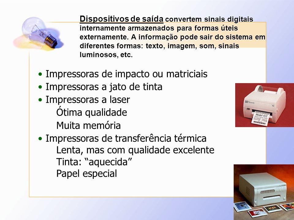 Impressoras de impacto ou matriciais Impressoras a jato de tinta