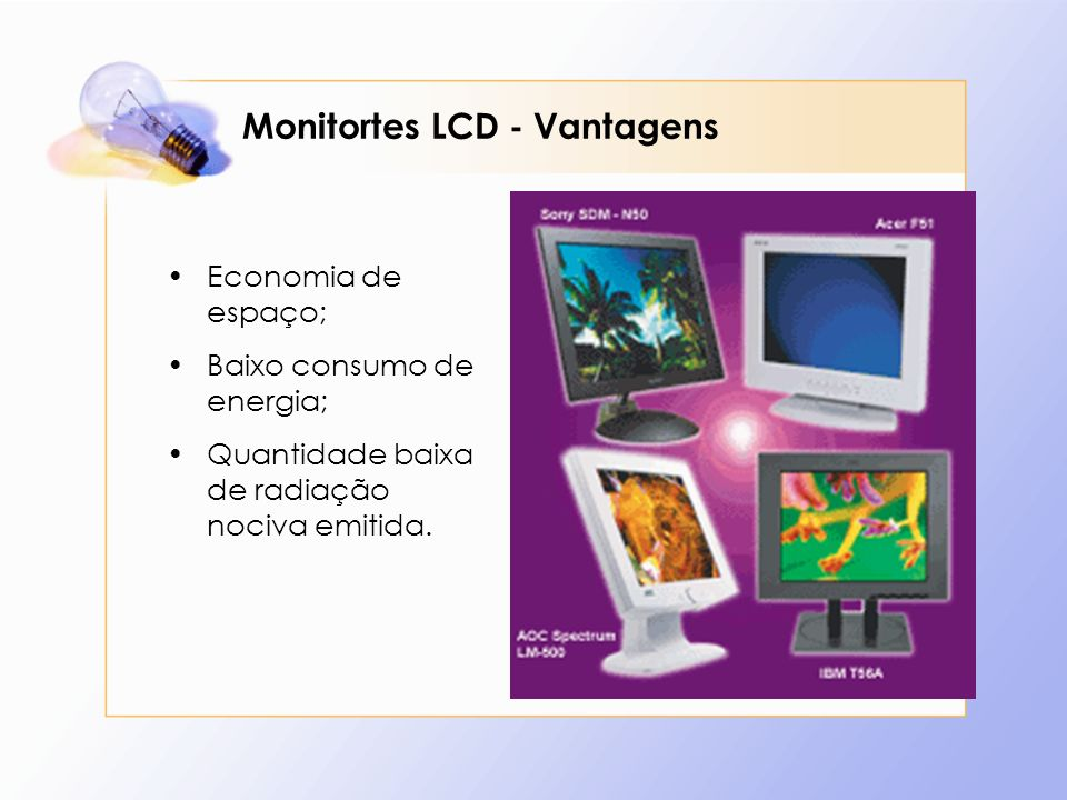 Monitortes LCD - Vantagens