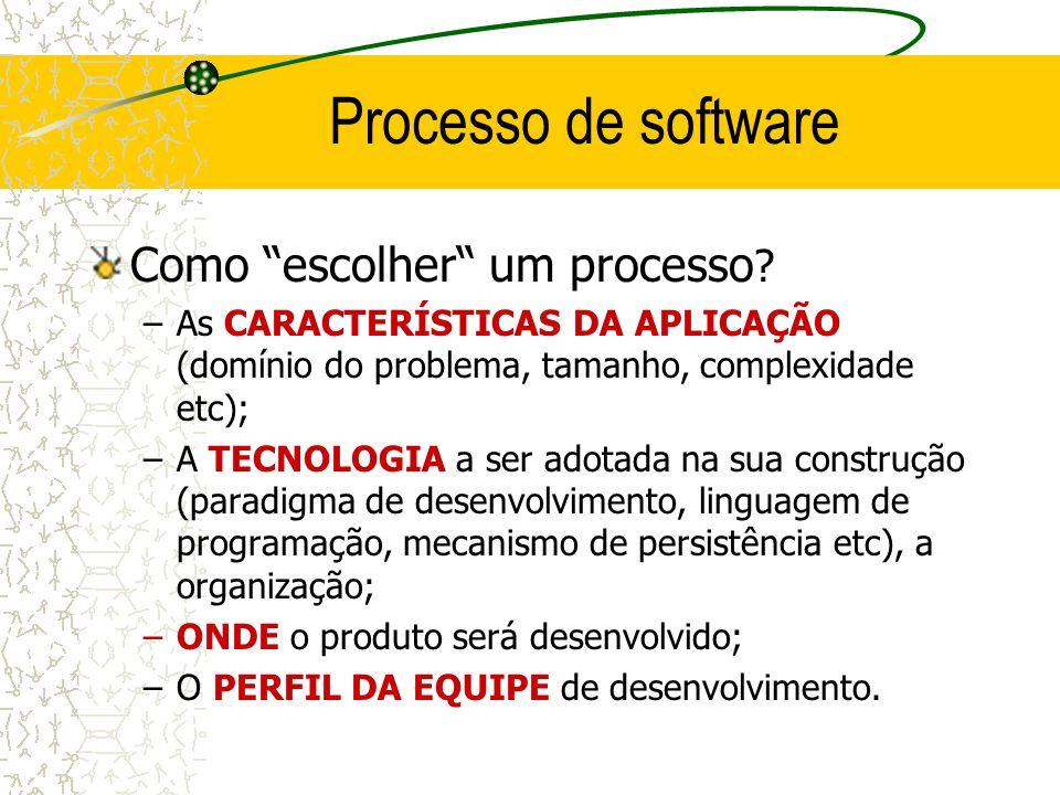 Processo de software Como escolher um processo