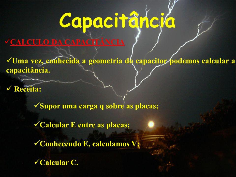 Capacitância CALCULO DA CAPACITÂNCIA