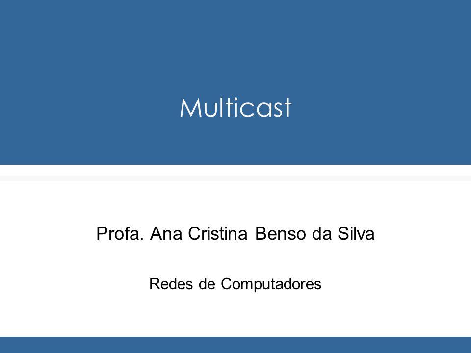 Profa. Ana Cristina Benso da Silva Redes de Computadores