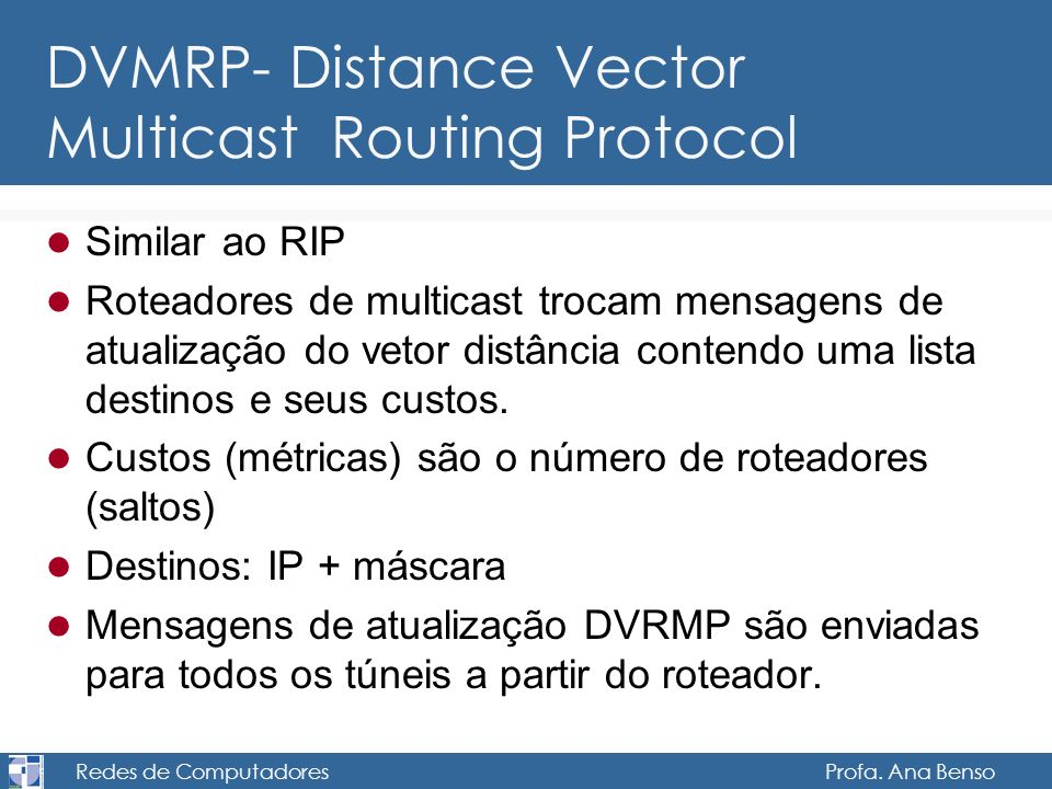 DVMRP- Distance Vector Multicast Routing Protocol