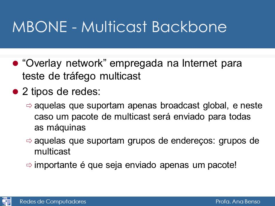 MBONE - Multicast Backbone