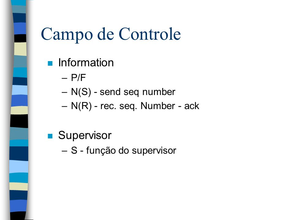 Campo de Controle Information Supervisor P/F N(S) - send seq number