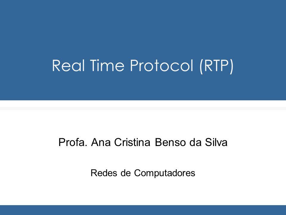 Real Time Protocol (RTP)