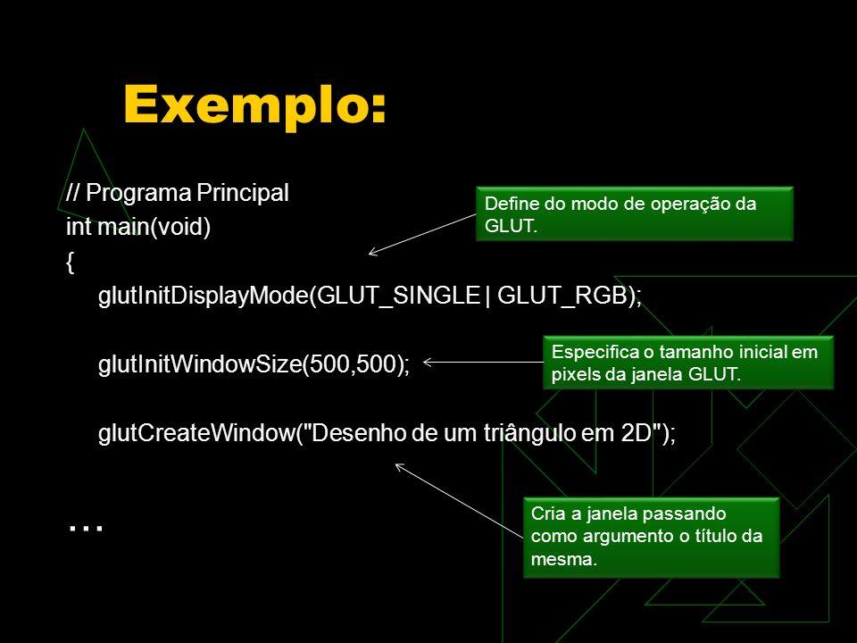 Exemplo: ... // Programa Principal int main(void) {