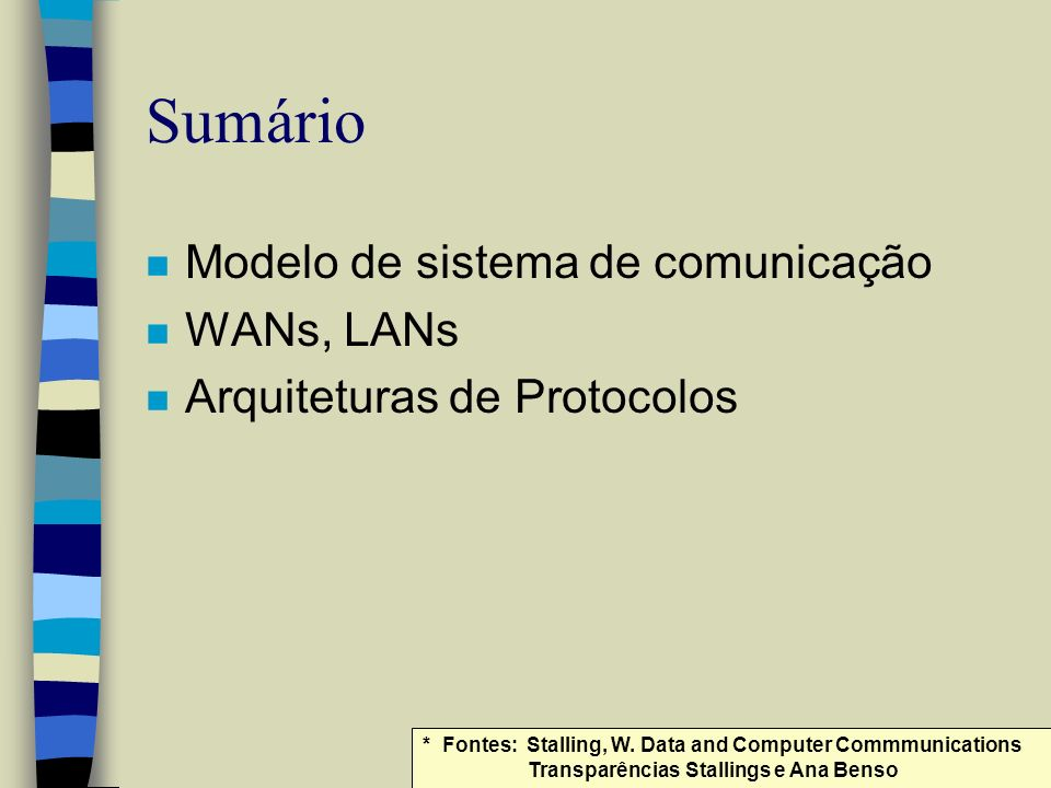 Sumário Modelo de sistema de comunicação WANs, LANs
