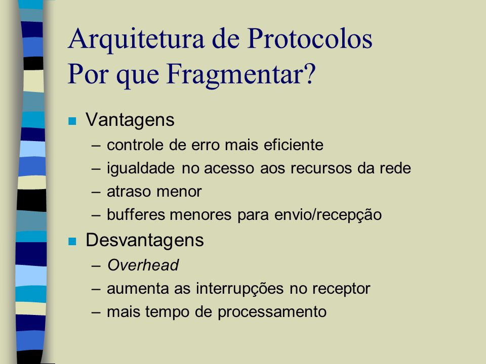 Arquitetura de Protocolos Por que Fragmentar