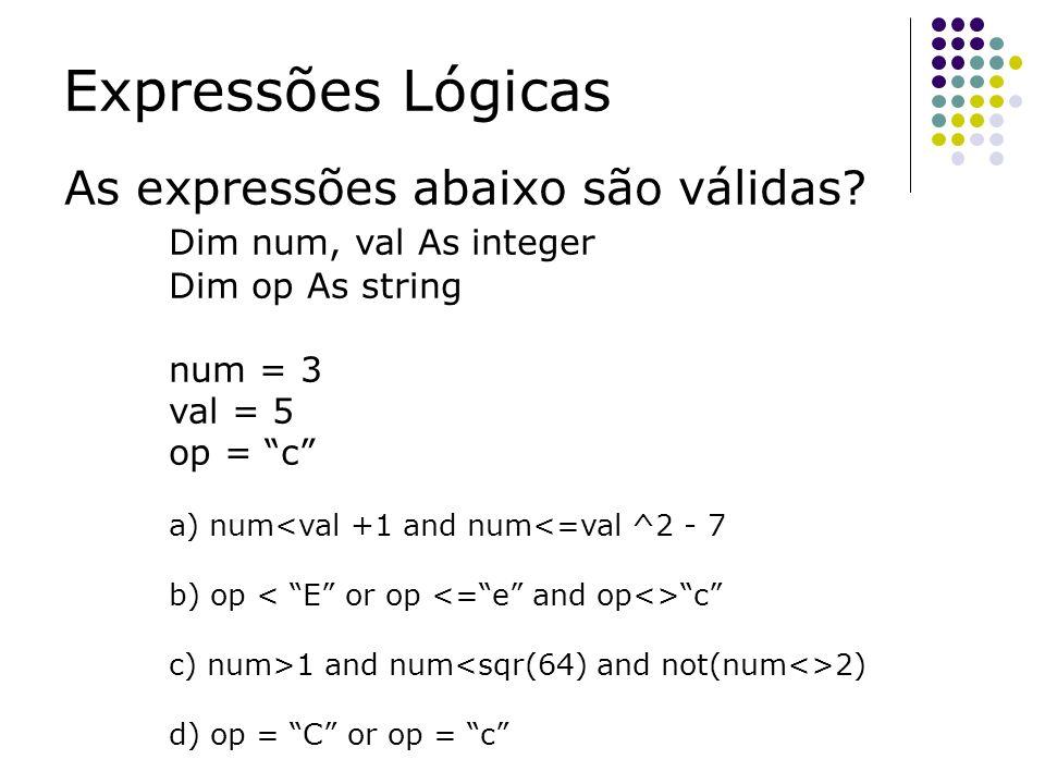 Expressões Lógicas As expressões abaixo são válidas