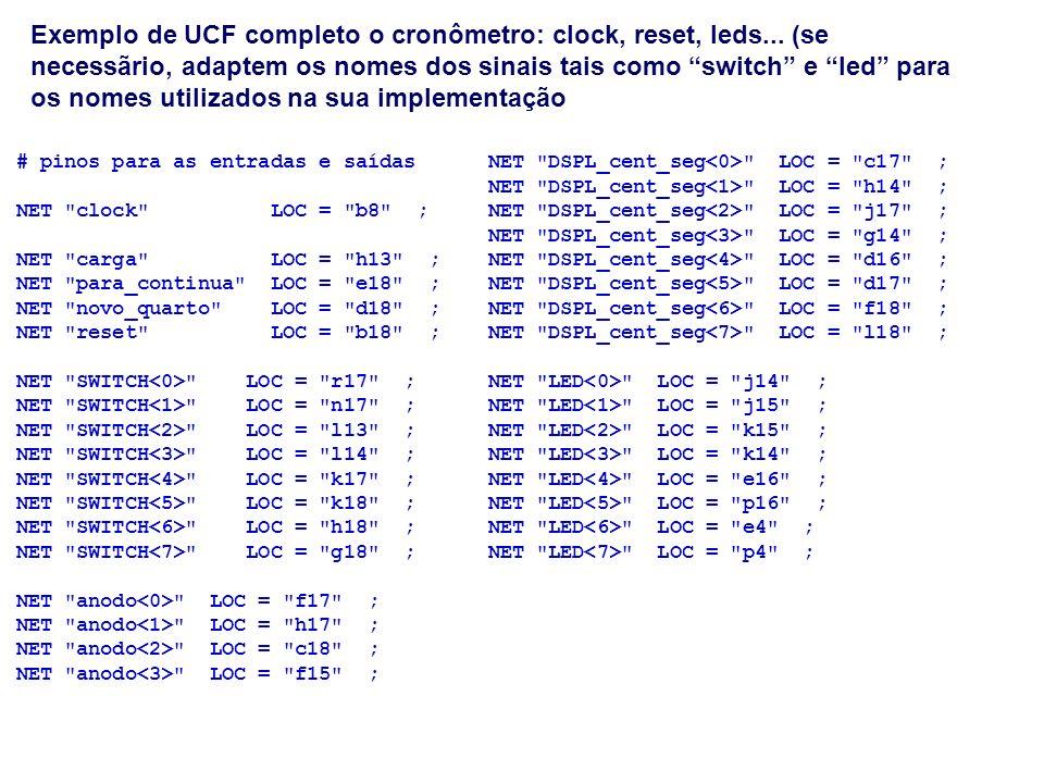 Exemplo de UCF completo o cronômetro: clock, reset, leds