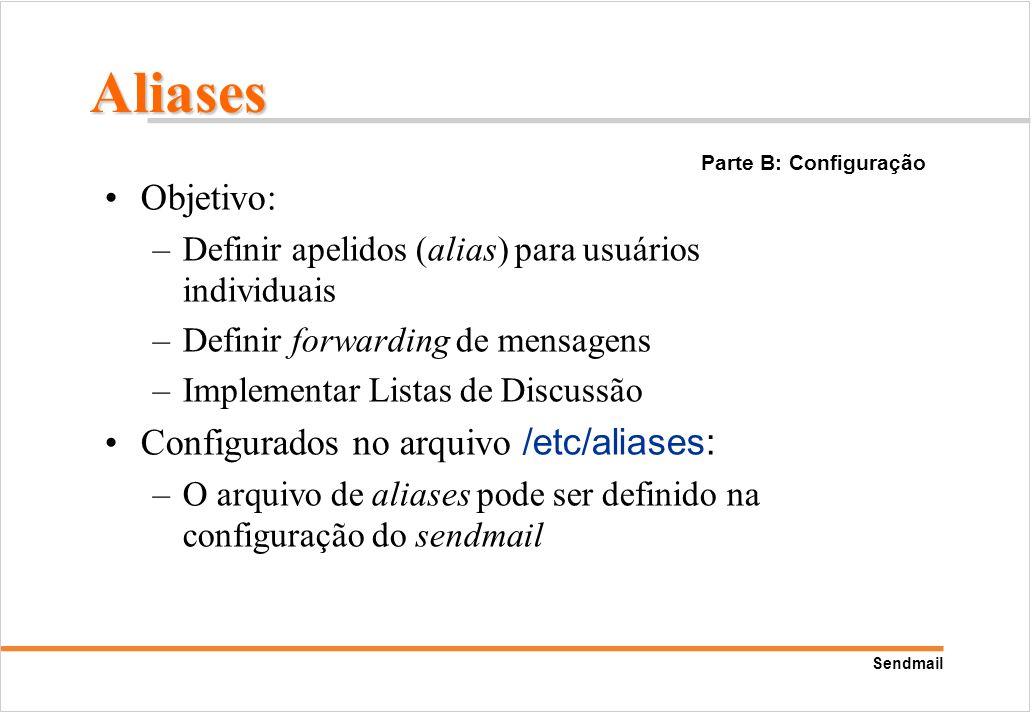 Aliases Objetivo: Configurados no arquivo /etc/aliases: