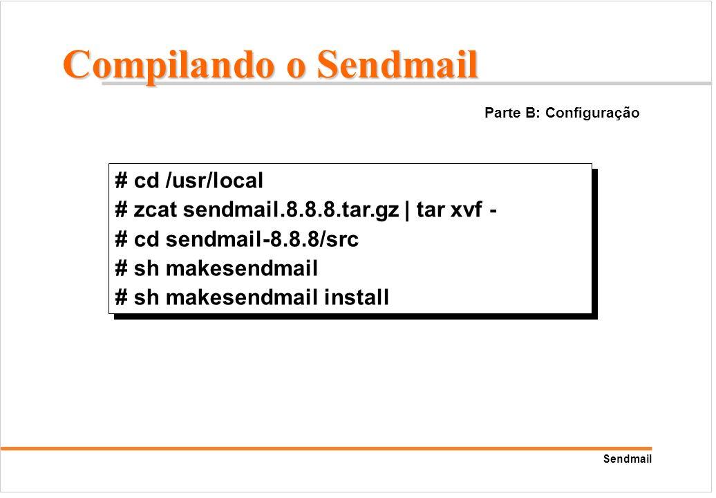 Compilando o Sendmail # cd /usr/local