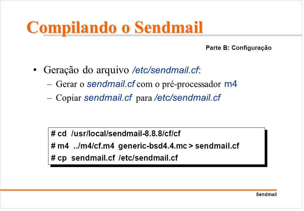 Compilando o Sendmail Geração do arquivo /etc/sendmail.cf: