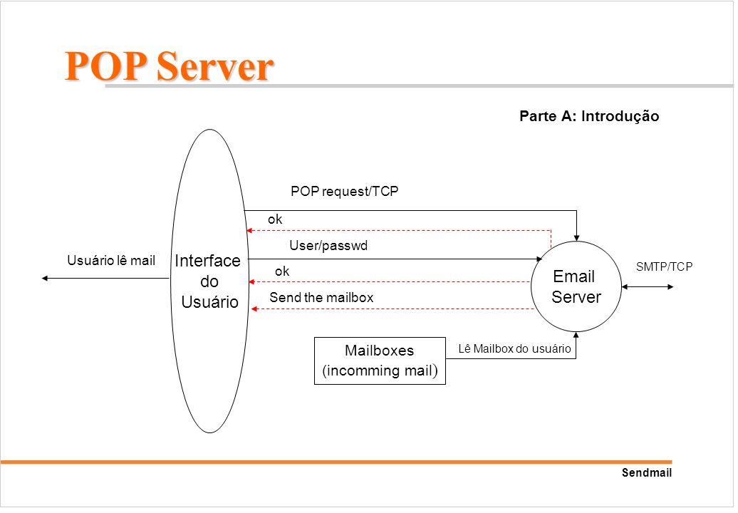 POP Server Interface do Usuário Email Server Parte A: Introdução