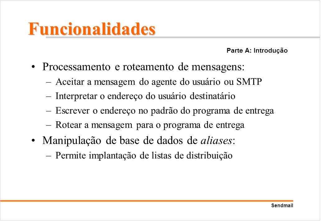 Funcionalidades Processamento e roteamento de mensagens: