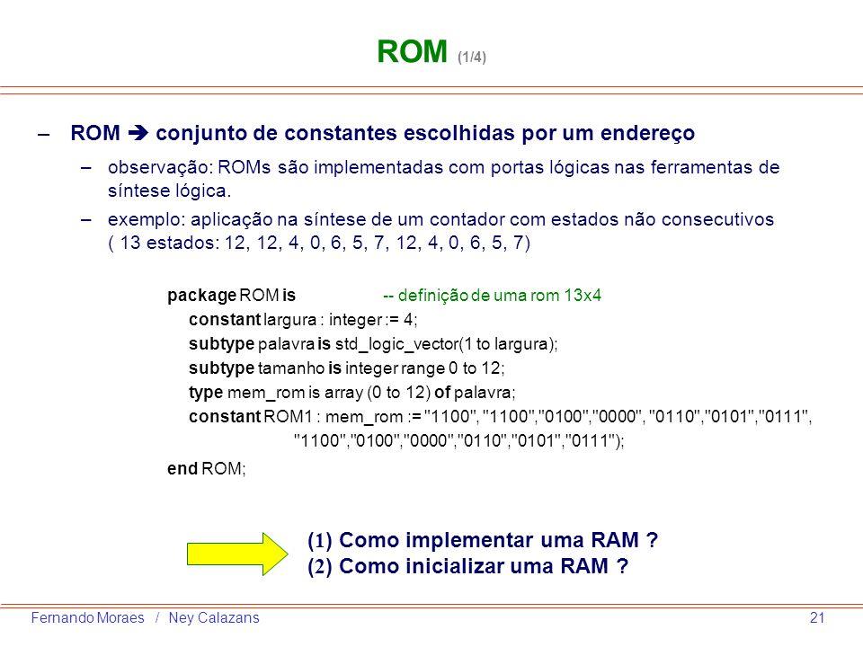 ROM (1/4) ROM  conjunto de constantes escolhidas por um endereço