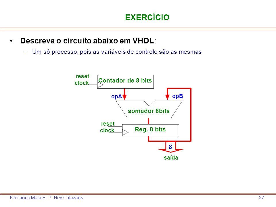 EXERCÍCIO Descreva o circuito abaixo em VHDL: