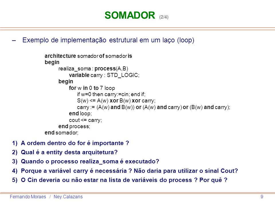 SOMADOR (2/4) Exemplo de implementação estrutural em um laço (loop)