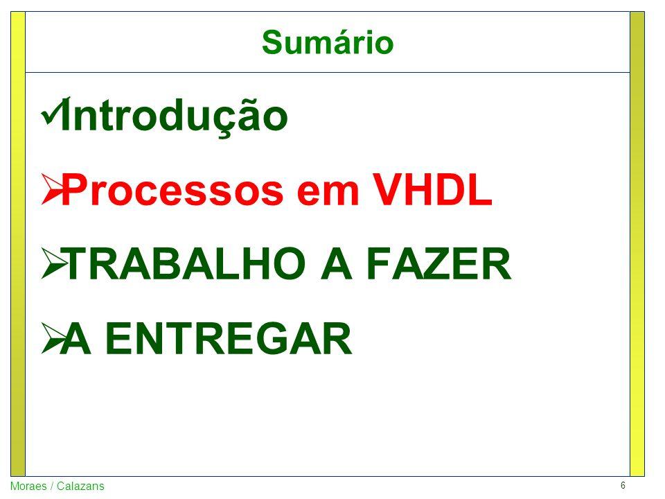 Sumário Introdução Processos em VHDL TRABALHO A FAZER A ENTREGAR