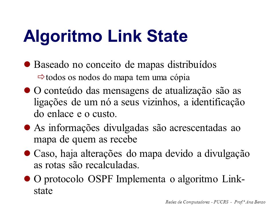 Algoritmo Link State Baseado no conceito de mapas distribuídos