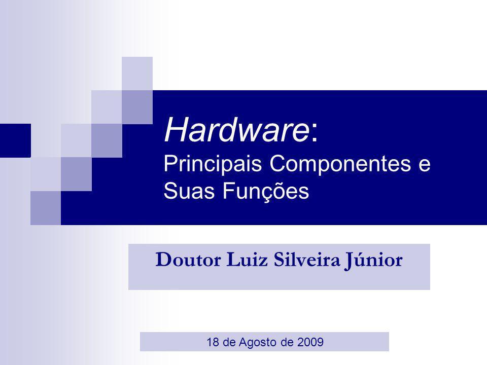 Hardware: Principais Componentes e Suas Funções