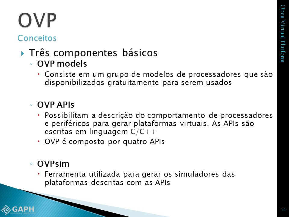 OVP Conceitos Três componentes básicos OVP models OVP APIs OVPsim